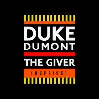 The Giver (Reprise) - Duke Dumont