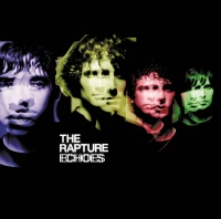 Echoes - The Rapture