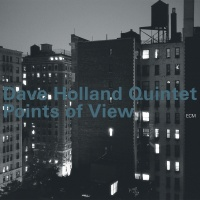 Points Of View - Dave Holland Quintet