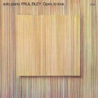 Open, To Love - Paul Bley