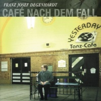 Café nach dem Fall - Franz Josef Degenhardt
