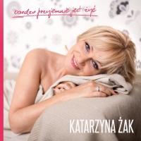 Bardzo Przyjemnie Jest Zyc - Katarzyna Zak