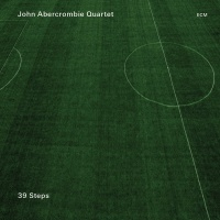 39 Steps - John Abercrombie Quartet