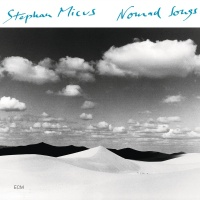 Nomad Songs - Stephan Micus