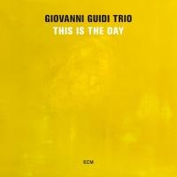 This Is The Day - Giovanni Guidi Trio