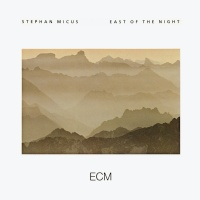 East Of The Night - Stephan Micus