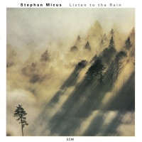 Listen To The Rain - Stephan Micus