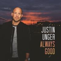 Always Good - Justin Unger