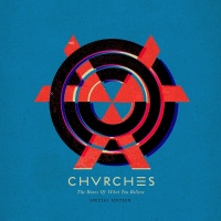 The Bones Of What You Believe - Chvrches