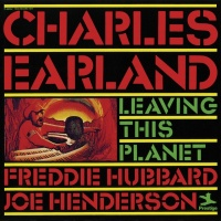 Leaving This Planet - Charles Earland, Freddie Hubbard, Joe Henderson