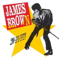 20 All - Time Greatest Hits! - James Brown