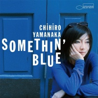 Somethin' Blue - Chihiro Yamanaka