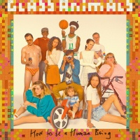 How To Be A Human Being - Glass Animals