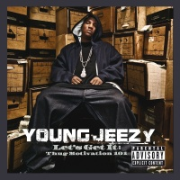 Let's Get It: Thug Motivation - Young Jeezy