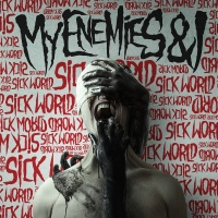 Sick World - My Enemies & I