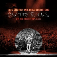 Mr. Misunderstood On The Rocks - Eric Church
