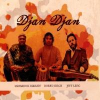 Djan Djan - Mamadou Diabate, Bobby Singh, Jeff Lang