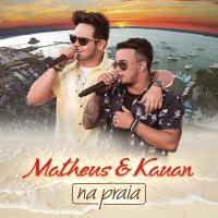 Na Praia - Matheus & Kauan