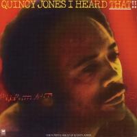 I Heard That!! - Quincy Jones