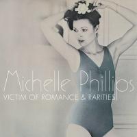Victim Of Romance & Rarities - Michelle Phillips