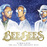 Timeless - The All - Time Greate - Bee Gees