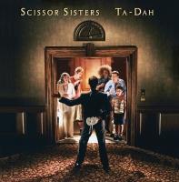Ta - Dah - Scissor Sisters