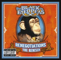 Renegotiations: The Remixes - The Black Eyed Peas