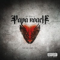 To Be Loved: The Best Of Papa - Papa Roach