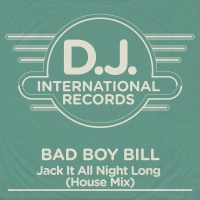 Jack It All Night Long - Bad Boy Bill