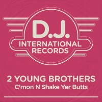 C'mon N Shake Yer Butts - 2 Young Brothers