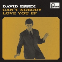 Can't Nobody Love You EP - David Essex