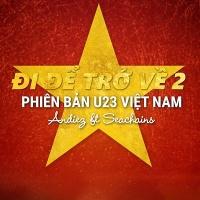 Đi Để Trở Về 2 (Phiên bản U23 Việt Nam) (Single) - AndieZ, Seachains