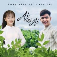 Ai Khổ Vì Ai (Single) - Đoàn Minh Tài, Kim Chi