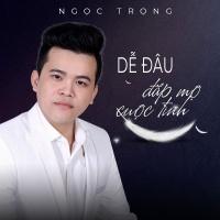 Dễ Đâu Đắp Mộ Cuộc Tình (Single) - Ngọc Trọng