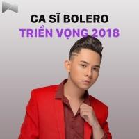 Ca Sĩ Bolero Triển Vọng 2018 - Various Artists
