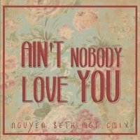 Ain't Nobody Love You (Single) - Various Artists