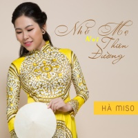 Nhớ Mẹ Nơi Thiên Đường (Single) - Hà Miso