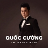 The Cup Of Life (Edm Single) - Quốc Cường