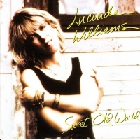Sweet Old World - Lucinda Williams