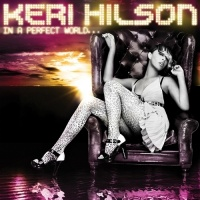 In A Perfect World (Bonus Tracks) - Keri Hilson