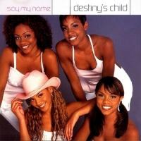 Say My Name - Destiny's Child
