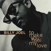 To Make You Feel My Love - Billy Joel
