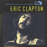 Martin Scorsese Presents the Blues - Eric Clapton