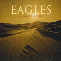 Long Road Out Of Eden CD1 - Eagles