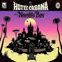 Hotel Cabana - Naughty Boy