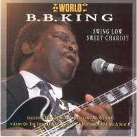Swing Low Sweet Chariot - B.B. King