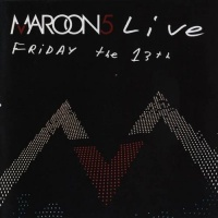 Live - Friday The 13th - Maroon 5