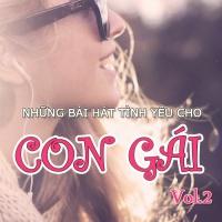 Những Bài Hát Tình Yêu Hay Nhất Cho Con Gái (Vol.2) - Various Artists