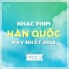 Những Bản Nhạc Phim Hàn Quốc Hay Nhất 2015 (Vol.1) - Various Artists