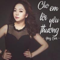 Cho Em Lời Yêu Thương (Single) - Hồng Chinh